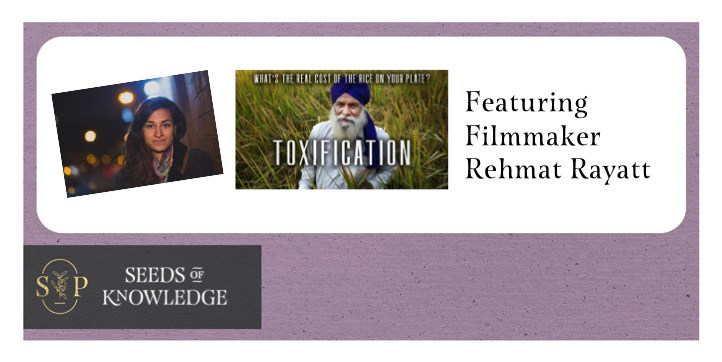 Image shows filmmaker Rehmat Rayatt and an image of a farmer in a field. Text asks where did the rice on your plate come from?