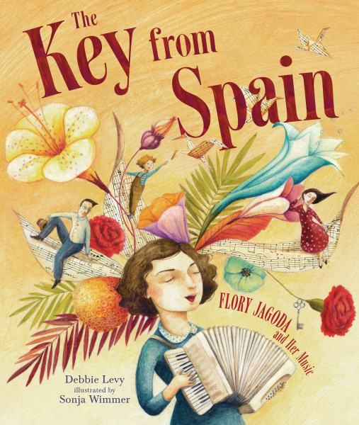 Book cover image for The Key from Spain: Flory Jagoda and Her Music which shows her playing a harmoniku at the bottom centre of the cover. She has her eyes closed, wearing a blue-green dress. She is surrounded by leaves, flowers and two people are sat on 'leaves' of music.