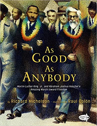 Book cover for As Good As Anybody showing Martin Luther King Jr. and Rabbi Abraham Joshua Herschel marching together toward freedom.