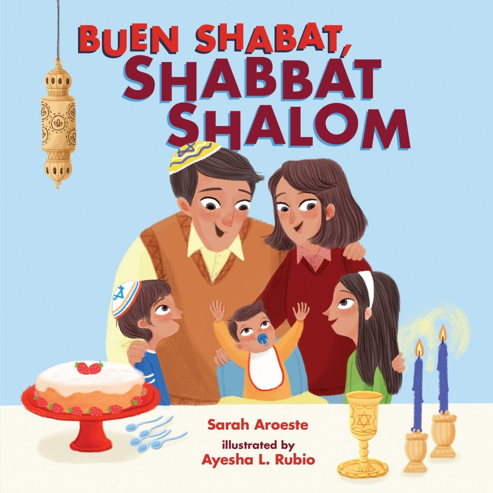 Book cover of Been Shabat, Shabbat Shalom by Sarah Aroeste and illustrated by Ayesha L. Rubio. Blue background with a family of five standing at a table with a cake on a red stand on the left, two blue candles in gold holders on the right.