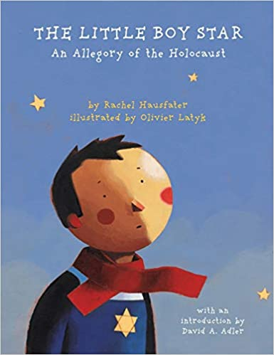 Book cover for The Little Boy Star: An Allegory of the Holocaust. Blue background with a little boy on the left looking up towards the right. He wears a red scarf and a blue shirt with a yellow star in the centre.