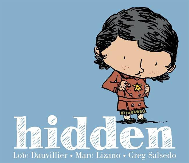 Book cover for Hidden by Loic Dauvillier and illustrated by Greg Salsedo. Blue background with a young child on the right. Child is wearing a long brown jacket and is looking down at a yellow star.