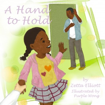 Book cover for A HAND TO HOLD by Zetta Elliott and illustrated by Purple Wong. Title sits in the top left corner in purple text on a white background. A young Black girl wearing a yellow shirt with hearts and a pink cardigan and pigtails, has turned to wave to her Dad who is standing to the centre right. He waves back (wearing a white t-shirt and teal blue half-sleeved shirt and pants. There is a solid green door behind him.